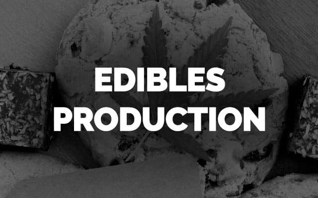 Edibles Production